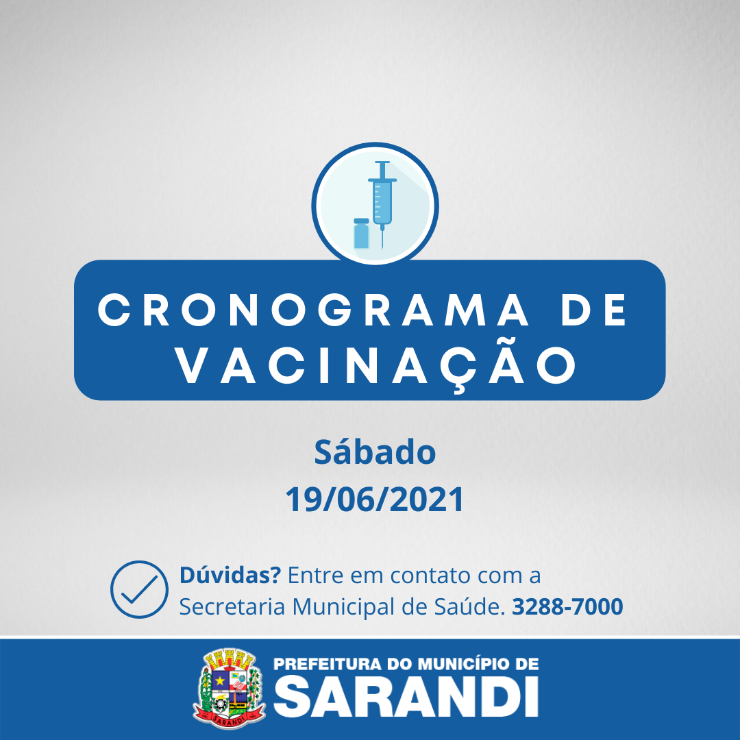 Cronograma de Vacinação contra Covid-19 - Sábado - 19/06/2021